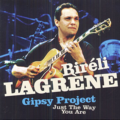 Biréli LAGRENE Just The Way You Are - Gipsy Project